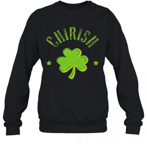 St Patricks Day Men Women Kids Chicago Chi Rish T-Shirt Unisex Sweatshirt