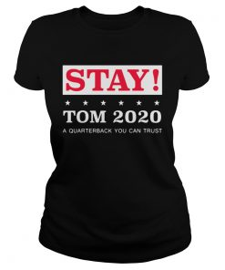 Stay Tom 2020 A Quarterback You Can Trust  Classic Ladies