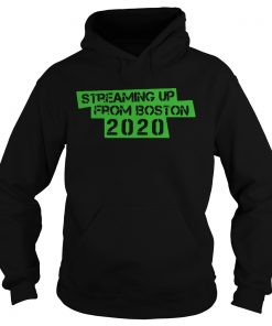 Streaming Up From Boston 2020  Hoodie