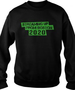 Streaming Up From Boston 2020  Sweatshirt