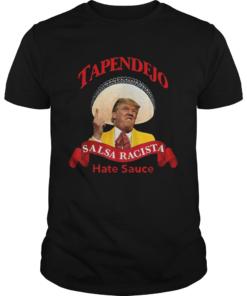 Tapendejo Trump Salsa Racista Hate Sauce  Unisex