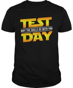 Test May The Skills Be With You Day  Unisex