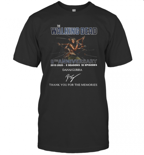 The Walking Dead 8Th Anniversary 2012 2020 8 Seasons 90 Episodes Danai Gurira Signature Thank You For The Memories T-Shirt Classic Men's T-shirt