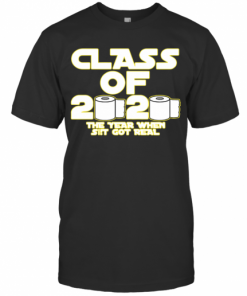 Toilet Paper Class Of 2020 The Year When Shit Got Real Graduation T-Shirt Classic Men's T-shirt