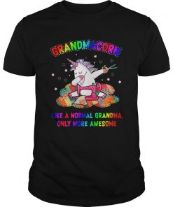 Unicorn Grandmacorn Like A Normal Grandma Only More Awesome  Unisex