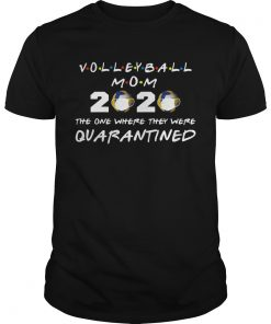 Volleyball Mom 2020 Face Mask The One Where They Were Quarantined  Unisex