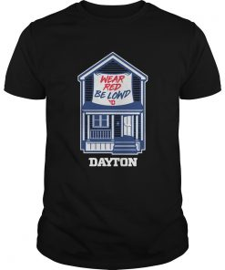 Wear Red Be Lowd Dayton House  Unisex