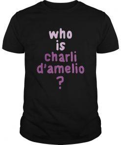 Who Is Charli Damelio  Unisex