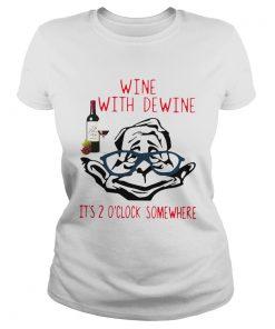 Wine With Dewine Its 2 Oclock Somewhere  Classic Ladies
