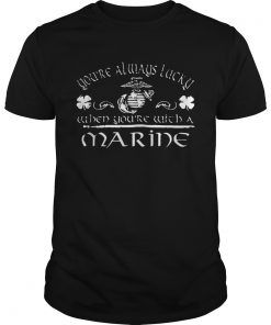 Youre always lucky since 1775 when youre with a Marine St Patrick day  Unisex