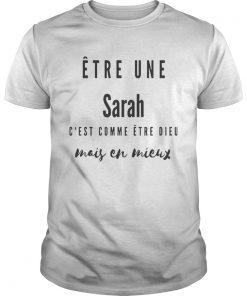 tre Une Sarah Cest Comme tre Dieu Mais En Mieux Shirt Unisex