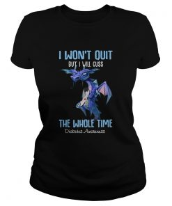 1586317604Dragon I Won't Quit But I Will Cuss The Whole Time Diabetes Awareness  Classic Ladies