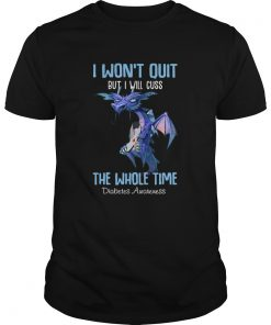 1586317604Dragon I Won't Quit But I Will Cuss The Whole Time Diabetes Awareness  Unisex