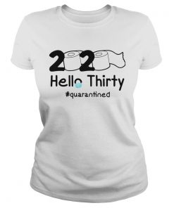 2020 Hello Thirty quarantined  Classic Ladies