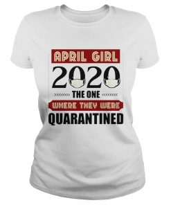April Girls 2020 The One Where They Were Quarantined I Celebrate My Birthday In Quarantine  Classic Ladies