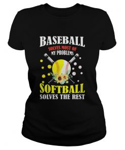 Baseball solves most of my problems softball solves the rest flowers  Classic Ladies