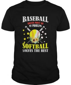 Baseball solves most of my problems softball solves the rest flowers  Unisex