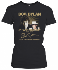 Bob Dylan 61Th Anniversary 1959 2020 Signature Thank You For The Memories T-Shirt Classic Women's T-shirt