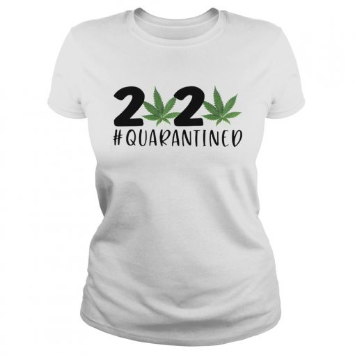 Cannabis Weed 2020 quarantined  Classic Ladies