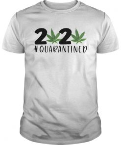 Cannabis Weed 2020 quarantined  Unisex
