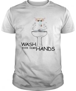 Chihuahua Wash Your Damn Hands  Unisex