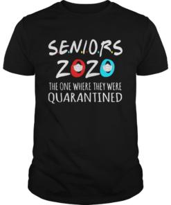 Class Of 2020 Senior The One Where They Were Quarantine  Unisex