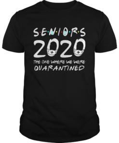 Class Of 2020 Senior The One Where We Were Quarantine  Unisex