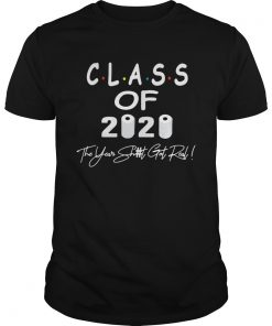 Class Of 2020 The Year When Shit Got Real Graduation Gifts Dad Grandpa  Unisex
