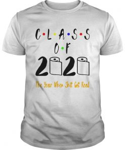 Class of 2020 The Year When Shit Got Real  Unisex