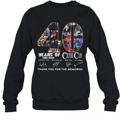 Culture Club 40 Years Of 1980 2020 Signature Thank You For The Memories T-Shirt Unisex Sweatshirt