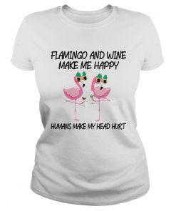 Flamingo And Wine Make Me Happy  Classic Ladies
