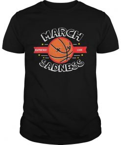 March Sadness Disappointment League  Unisex