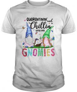 Quarantinin And Chillin With My Gnomies  Unisex
