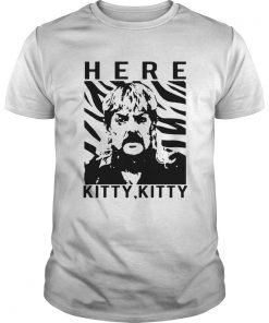 The Tiger King Joe Exotic Here Kitty Kitty  Unisex