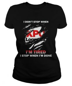 XPO Logistics I Dont Stop Im Tired I Stop When Im Done  Classic Ladies