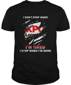 XPO Logistics I Dont Stop Im Tired I Stop When Im Done  Unisex