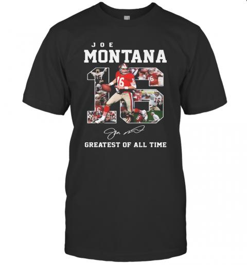 16 Joe Montana Greatest Of All Time Signature T-Shirt Classic Men's T-shirt