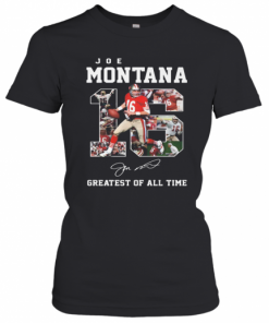 16 Joe Montana Greatest Of All Time Signature T-Shirt Classic Women's T-shirt