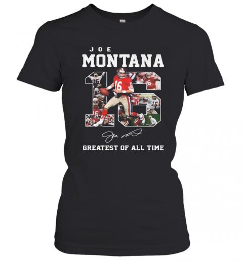 16 Joe Montana Greatest Of All Time Signature T-Shirt Classic Women's T-shirt