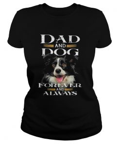 Dad and Dog forever and always  Classic Ladies