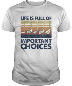 Golf life is full of important choices vintage  Unisex