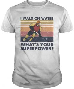 Hockey I walk on water whats your superpower vintage  Unisex