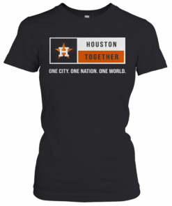 Houston Together One City One Nation One World Astros T-Shirt Classic Women's T-shirt