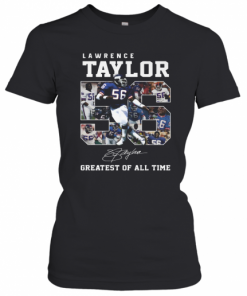 Lawrence Taylor Greatest Of All Time Signature T-Shirt Classic Women's T-shirt