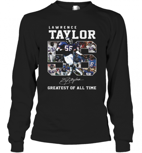 Lawrence Taylor Greatest Of All Time Signature T-Shirt Long Sleeved T-shirt