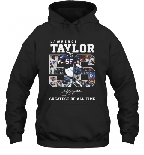 Lawrence Taylor Greatest Of All Time Signature T-Shirt Unisex Hoodie