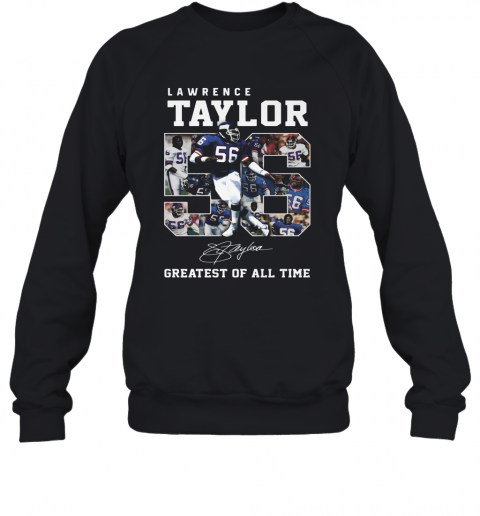 Lawrence Taylor Greatest Of All Time Signature T-Shirt Unisex Sweatshirt