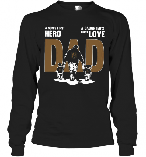 Nice A Son'S First Hero Dad A Daughter'S First Love T-Shirt Long Sleeved T-shirt