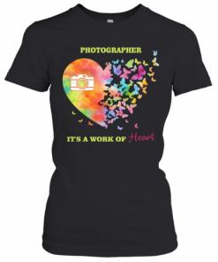 Photographer It'S A Work Of Heart Butterfly T-Shirt Classic Women's T-shirt