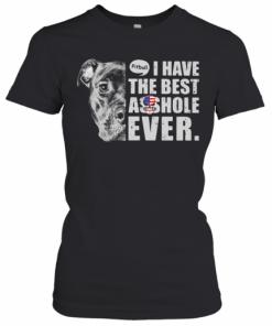 Pitbull I Have The Best Asshole Ever American Flag T-Shirt Classic Women's T-shirt